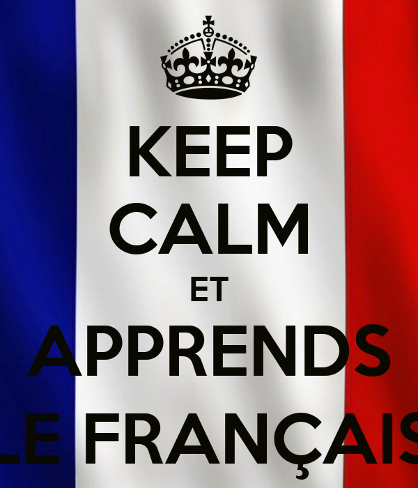 KEEP CALM ET APPRENDS LE FRANÇAIS