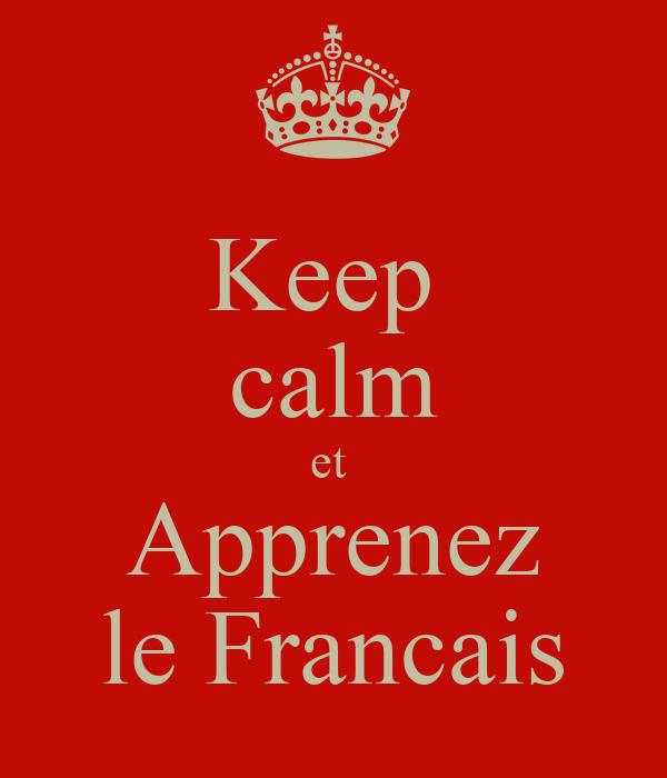 Keep  calm et  Apprenez le Francais