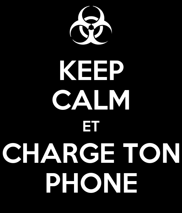 KEEP CALM ET CHARGE TON PHONE