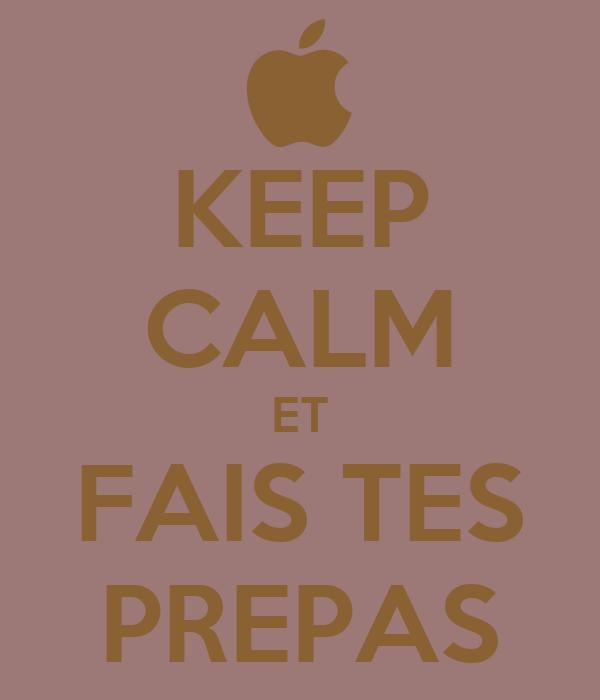 KEEP CALM ET FAIS TES PREPAS