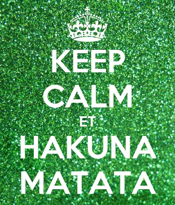 KEEP CALM ET HAKUNA MATATA