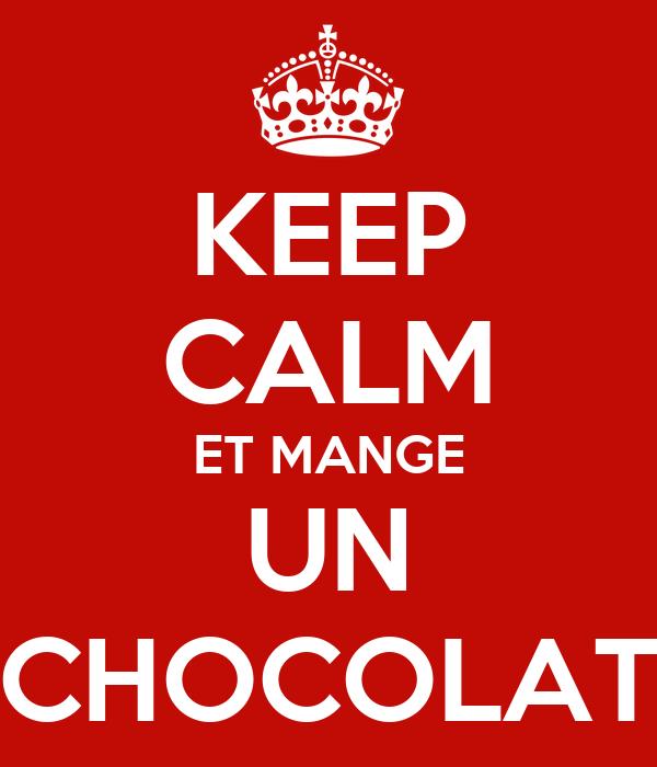 KEEP CALM ET MANGE UN CHOCOLAT