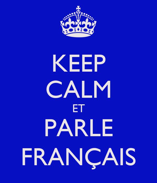 KEEP CALM ET PARLE FRANÇAIS