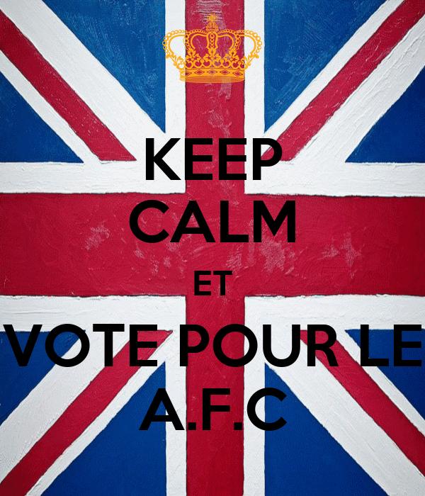 KEEP CALM ET VOTE POUR LE A.F.C