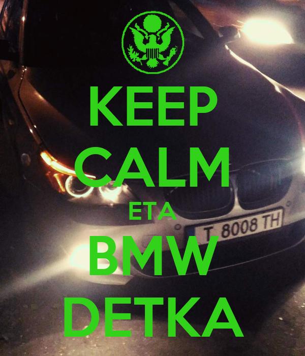 KEEP CALM ETA BMW DETKA