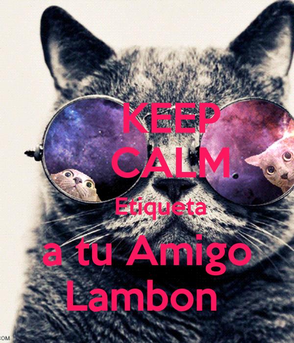 KEEP     CALM     Etiqueta a tu Amigo Lambon