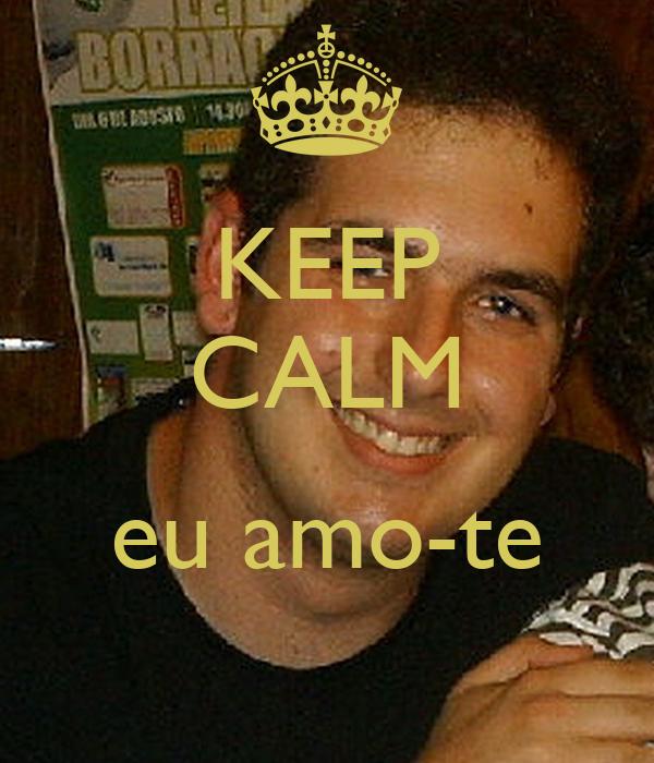 KEEP CALM  eu amo-te