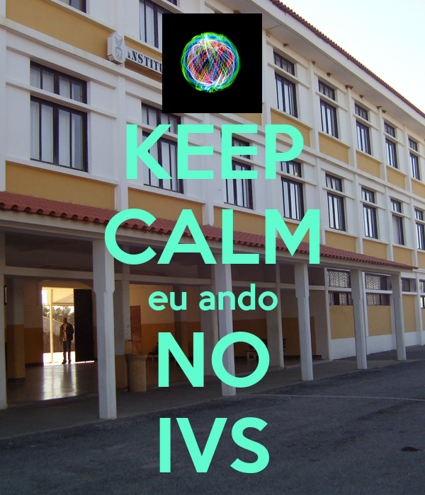 KEEP CALM eu ando NO IVS