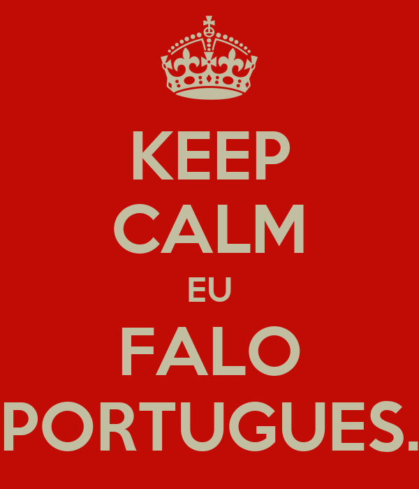 KEEP CALM EU FALO PORTUGUES.