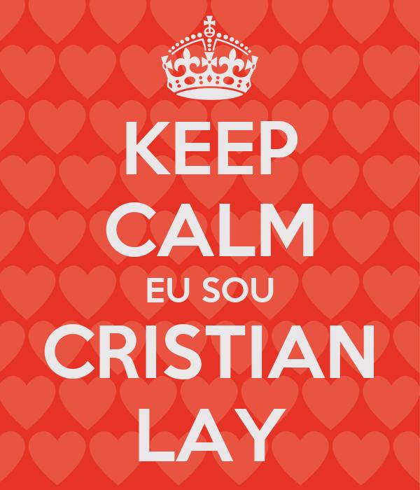 KEEP CALM EU SOU CRISTIAN LAY