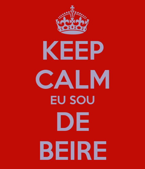 KEEP CALM EU SOU DE BEIRE