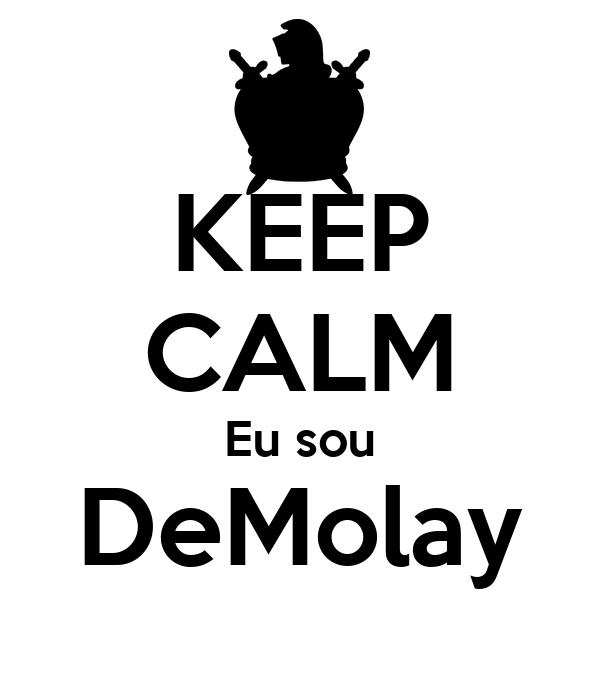 KEEP CALM Eu sou DeMolay