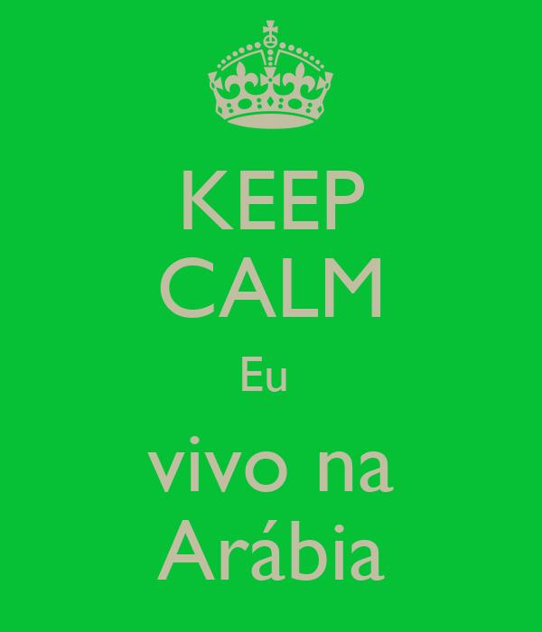 KEEP CALM Eu  vivo na Arábia