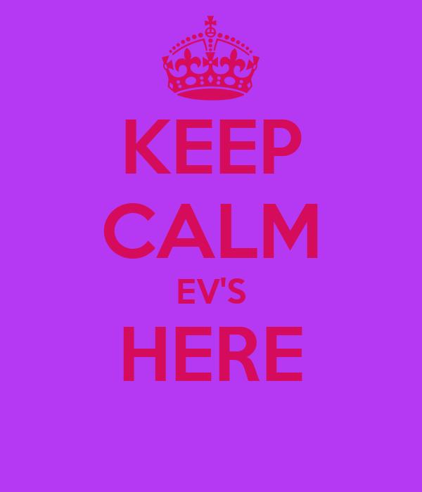 KEEP CALM EV'S HERE