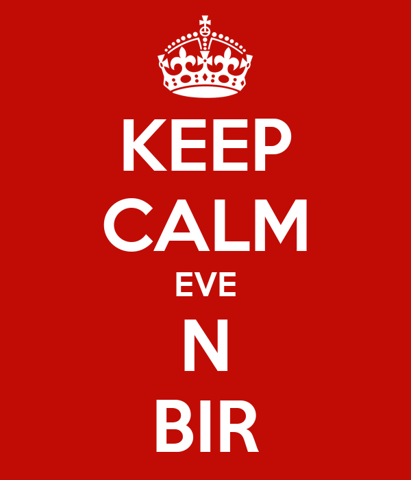 KEEP CALM EVE N BIR