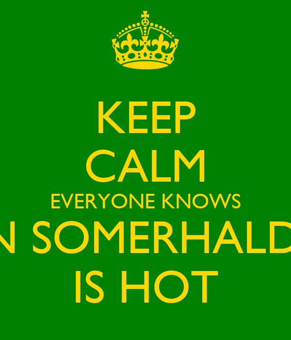 KEEP CALM EVERYONE KNOWS IAN SOMERHALDER IS HOT