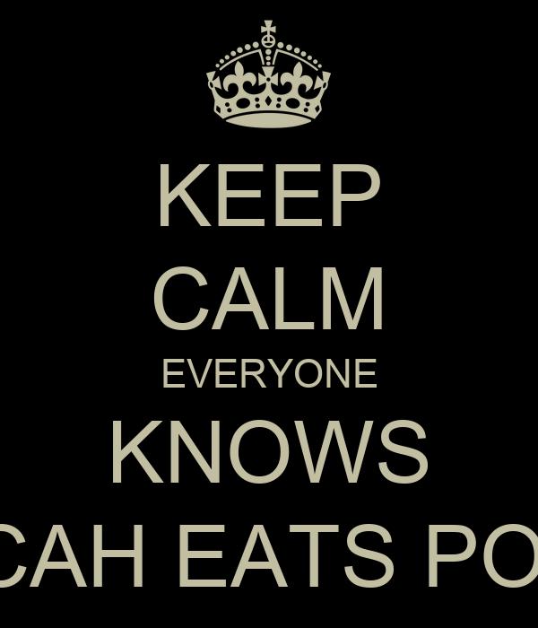 KEEP CALM EVERYONE KNOWS MICAH EATS PORK