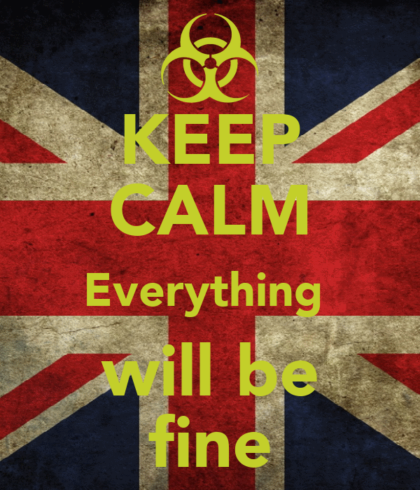 KEEP CALM Everything   will be  fine