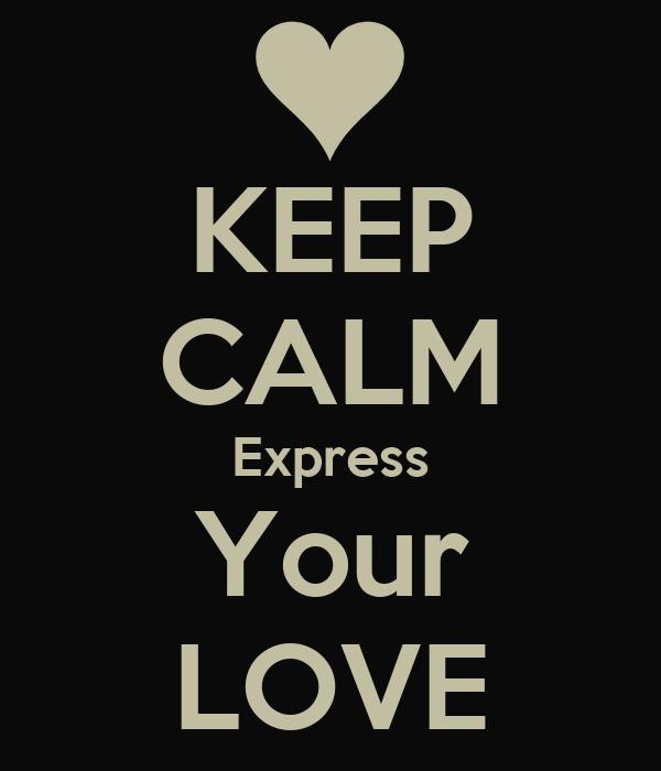 KEEP CALM Express Your LOVE