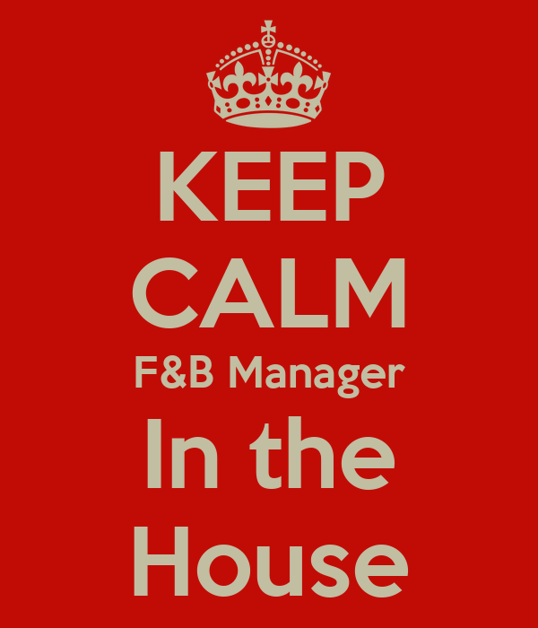 KEEP CALM F&B Manager In the House