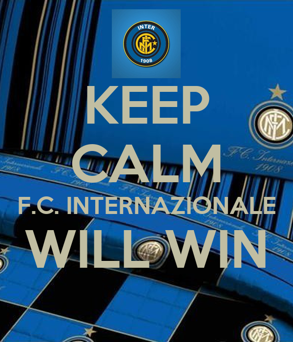 KEEP CALM F.C. INTERNAZIONALE WILL WIN