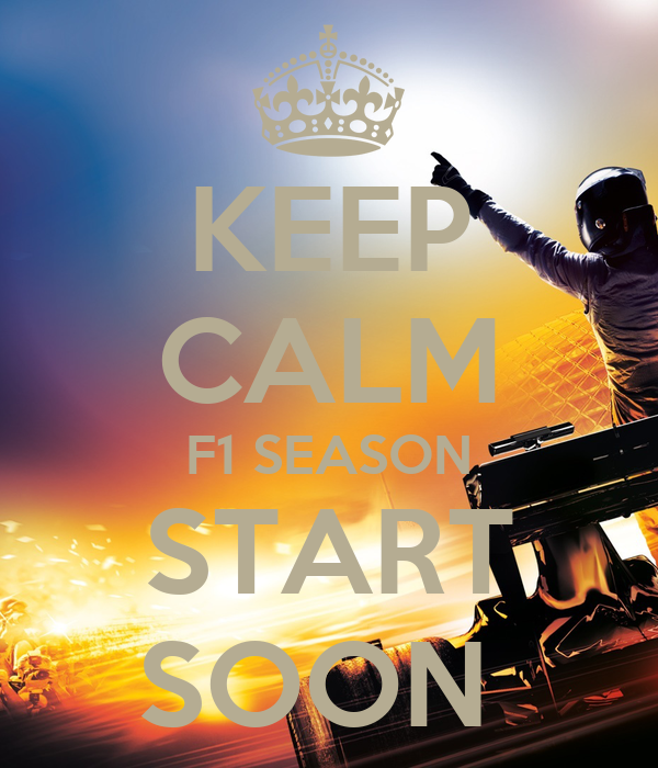 KEEP CALM F1 SEASON START SOON