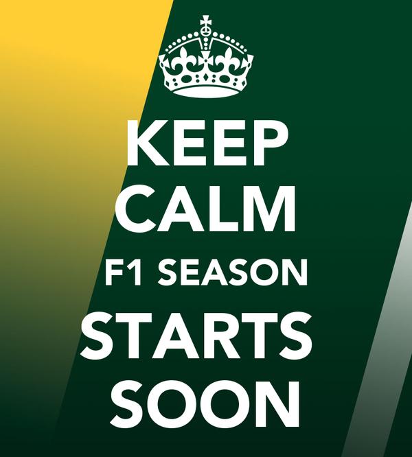 KEEP CALM F1 SEASON STARTS  SOON