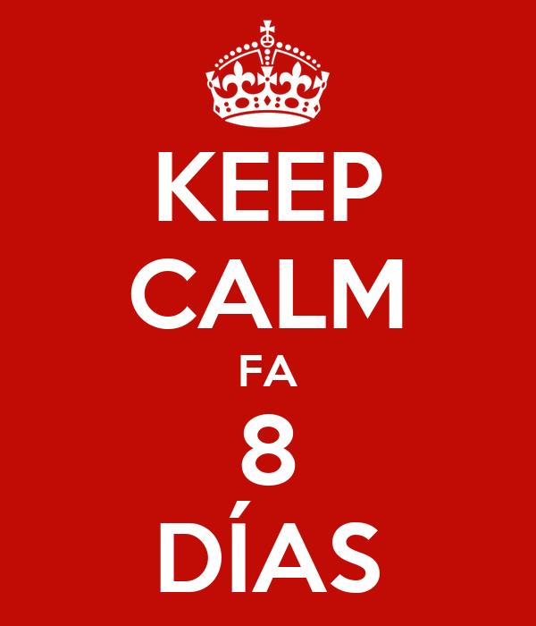 KEEP CALM FA 8 DÍAS