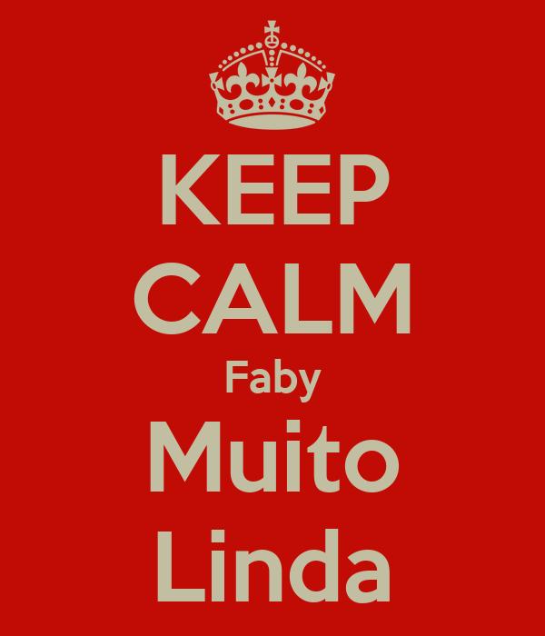 KEEP CALM Faby Muito Linda