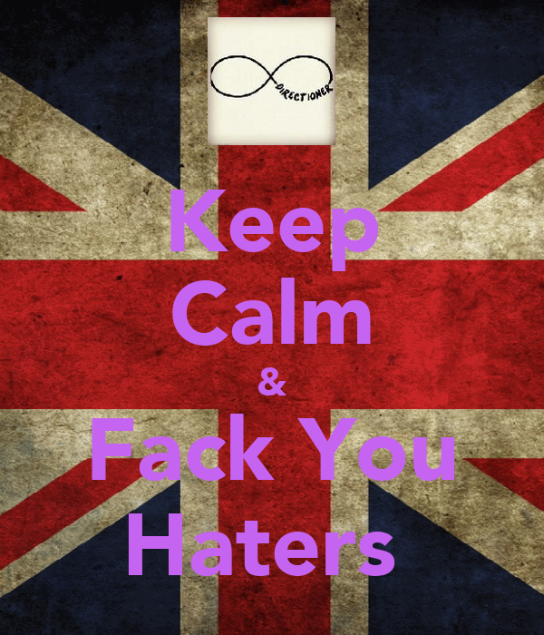 Keep Calm & Fack You Haters