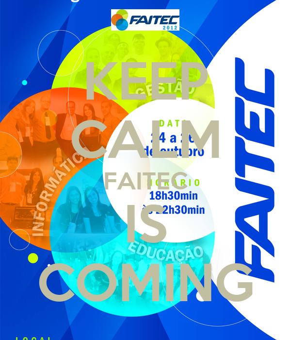 KEEP CALM FAITEC IS COMING
