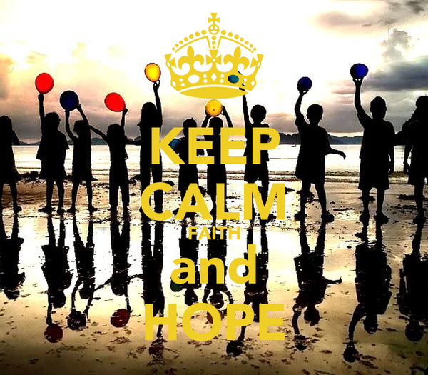 KEEP CALM FAITH and HOPE