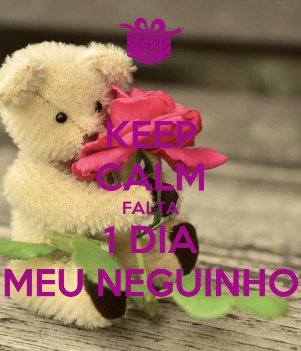 KEEP CALM FALTA 1 DIA MEU NEGUINHO