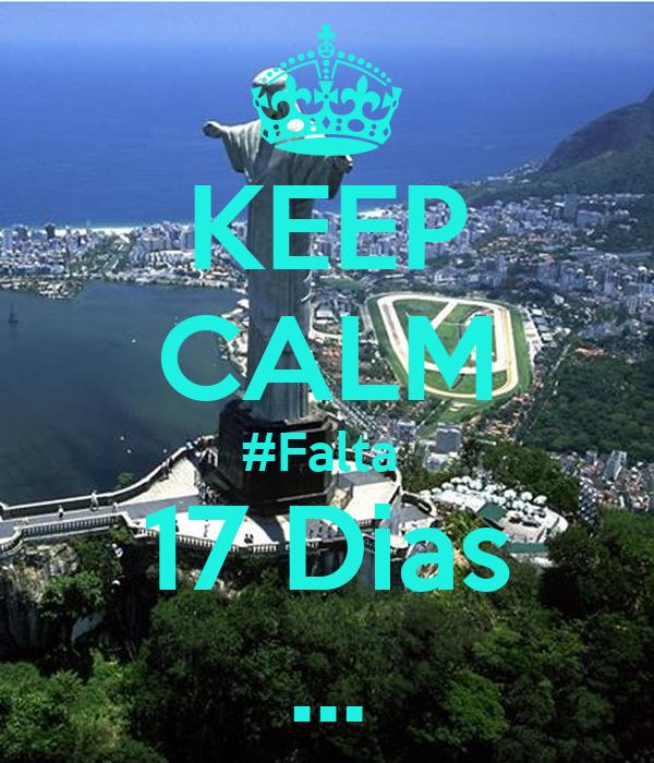 KEEP CALM #Falta  17 Dias ...