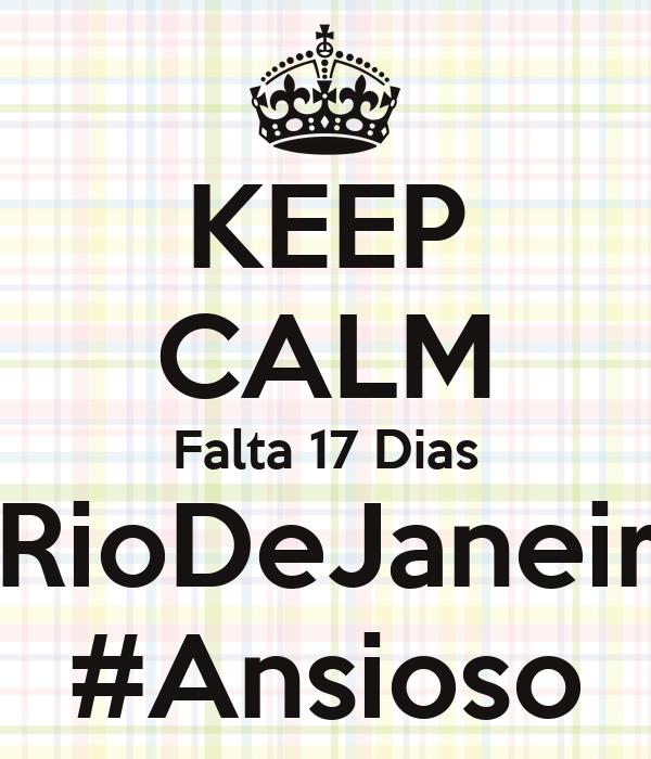 KEEP CALM Falta 17 Dias #RioDeJaneiro #Ansioso