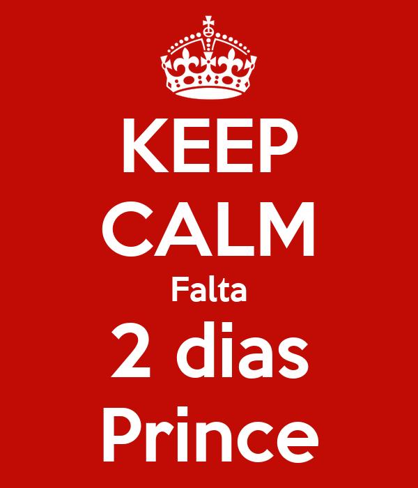 KEEP CALM Falta 2 dias Prince