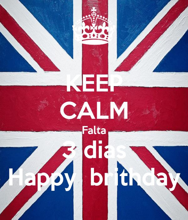 KEEP CALM Falta 3 dias Happy  brithday