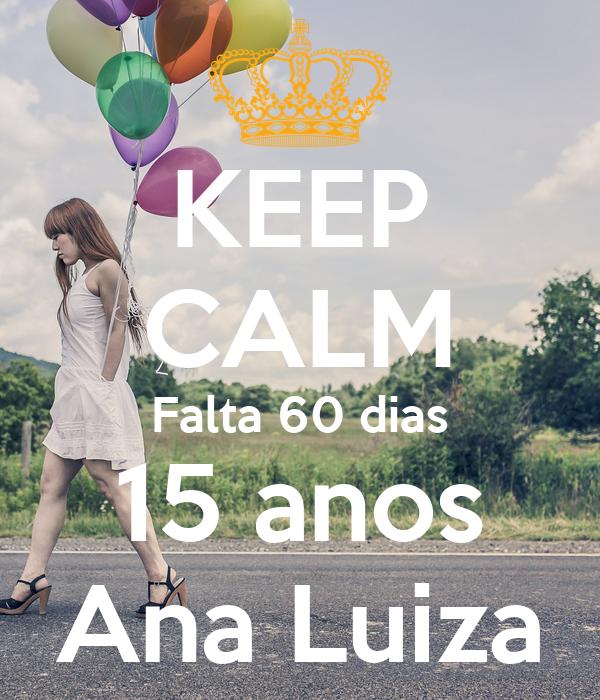 KEEP CALM Falta 60 dias 15 anos Ana Luiza