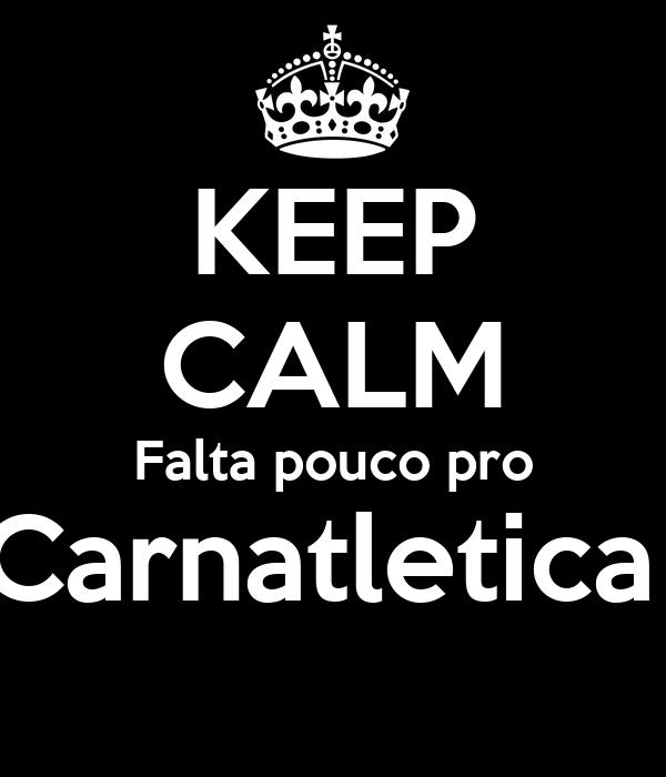 KEEP CALM Falta pouco pro Carnatletica