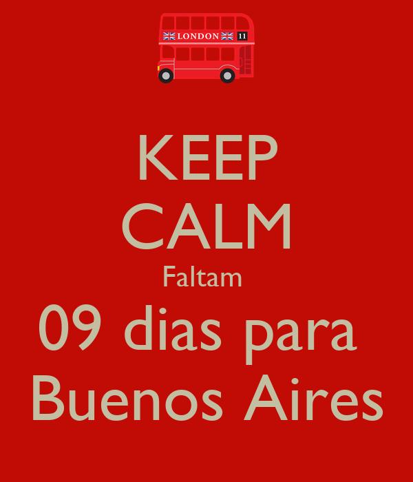 KEEP CALM Faltam  09 dias para  Buenos Aires
