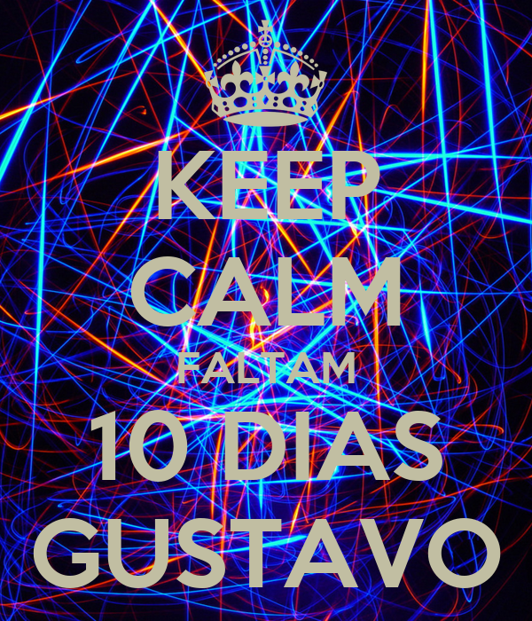 KEEP CALM FALTAM 10 DIAS GUSTAVO