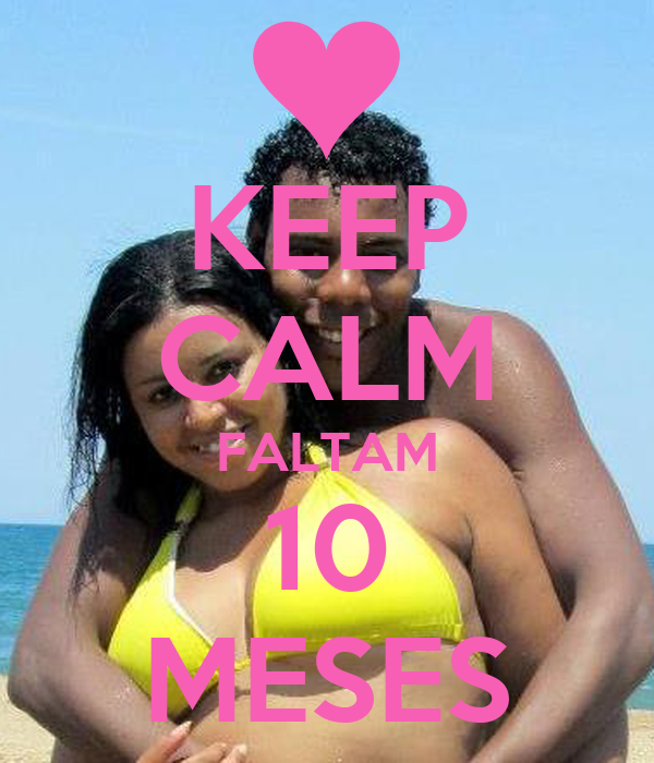 KEEP CALM FALTAM 10 MESES