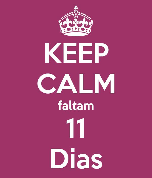 KEEP CALM faltam 11 Dias