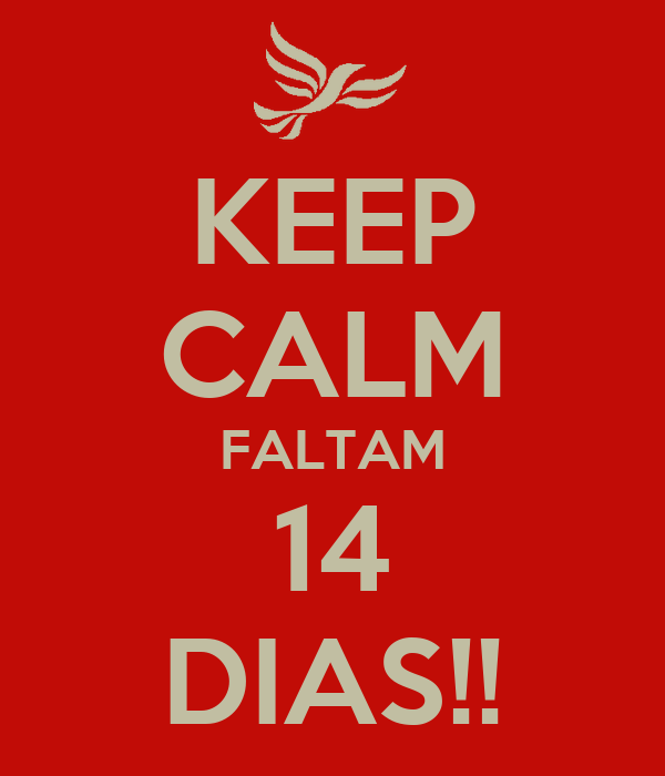 KEEP CALM FALTAM 14 DIAS!!