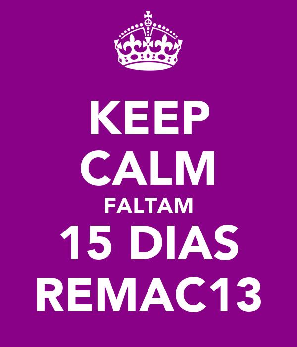 KEEP CALM FALTAM 15 DIAS REMAC13