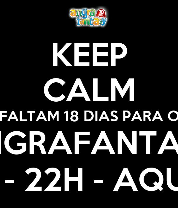KEEP CALM FALTAM 18 DIAS PARA O ANGRAFANTASY 08/SET - 22H - AQUIDABÃ