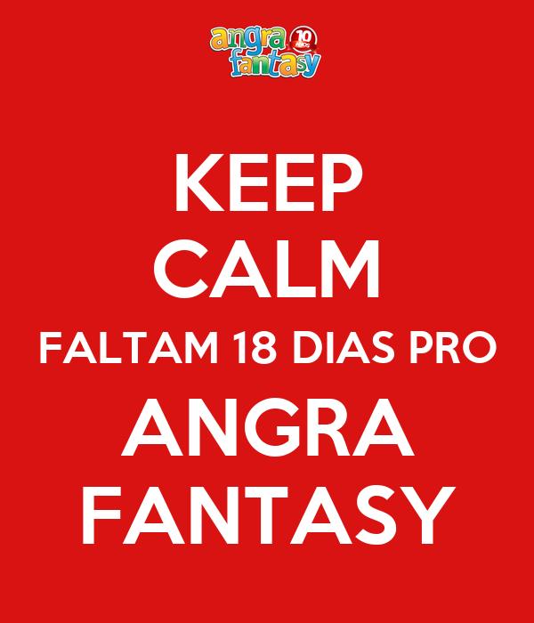 KEEP CALM FALTAM 18 DIAS PRO ANGRA FANTASY
