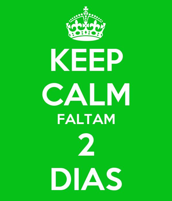 KEEP CALM FALTAM 2 DIAS