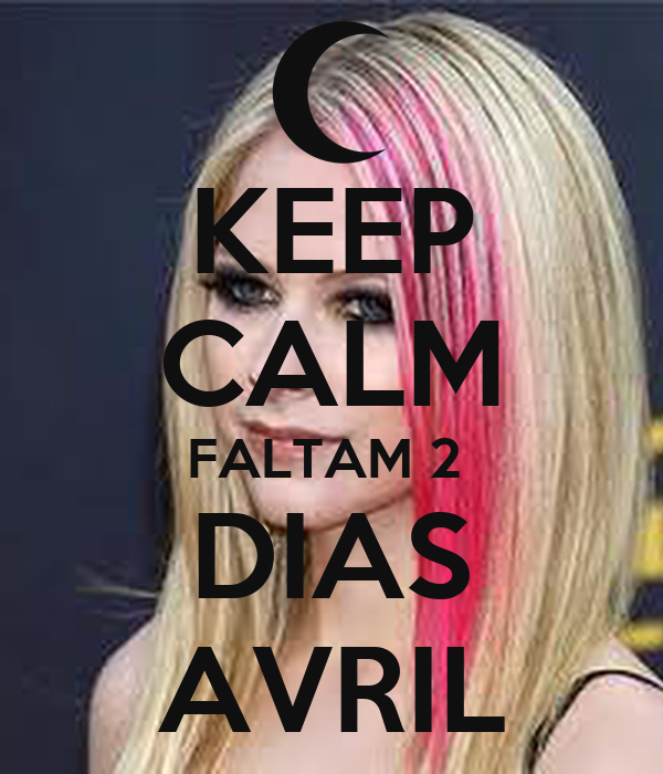 KEEP CALM FALTAM 2  DIAS AVRIL