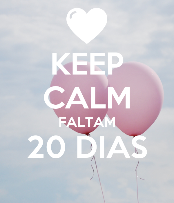 KEEP CALM FALTAM 20 DIAS